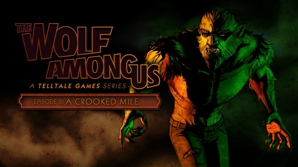 The Wolf Among Us A Crooked Mile
