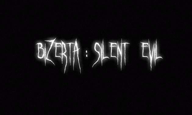 Bizerta Silent Evil